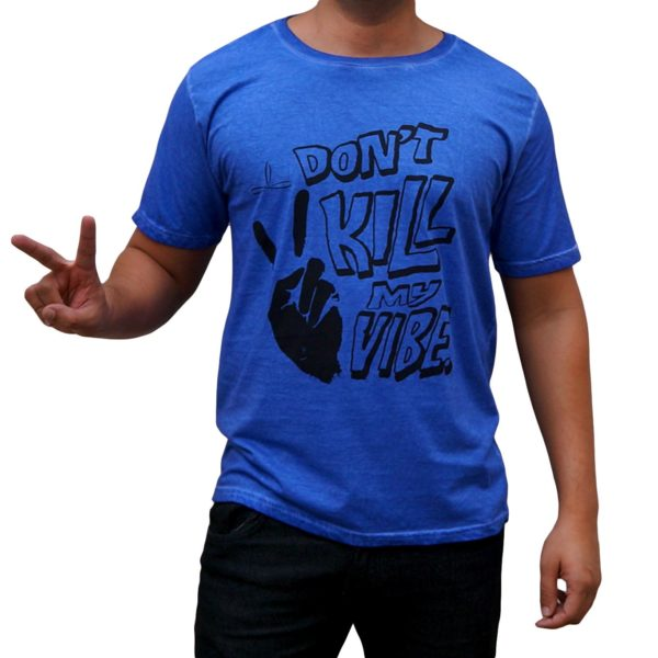 Camiseta Dont Kill my vibe