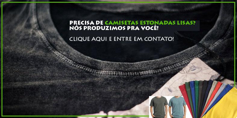 Confecção Camisetas Estonadas Lisas - Nós produzimos pra você